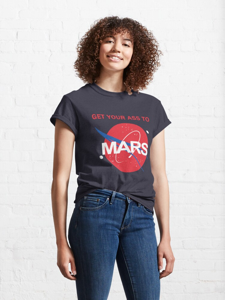 Alternate view of Get your ass to Mars Classic T-Shirt
