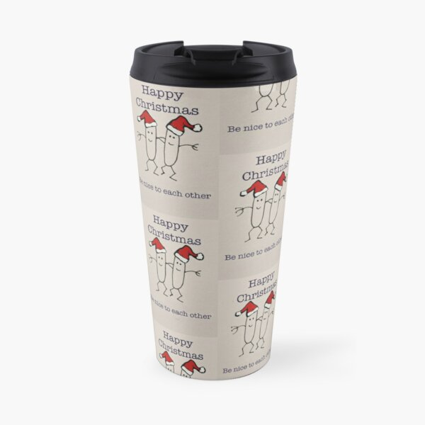 Be nice to each other... Travel Mug
