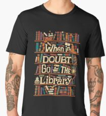 When in Doubt go to the Library Men's Premium T-Shirt