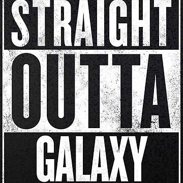 Straight Outta Galaxy by natdesign