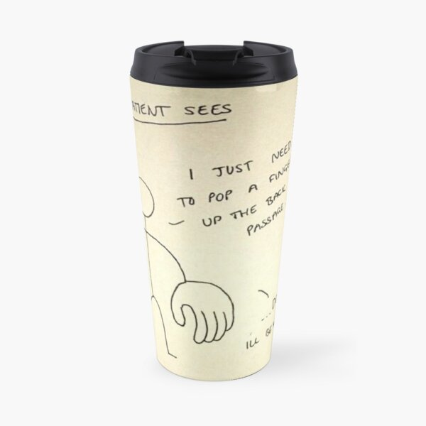 What the patient sees Travel Mug