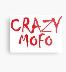 CRAZY MOFO Metal Print