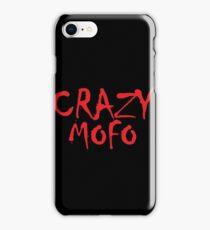 CRAZY MOFO iPhone Case/Skin