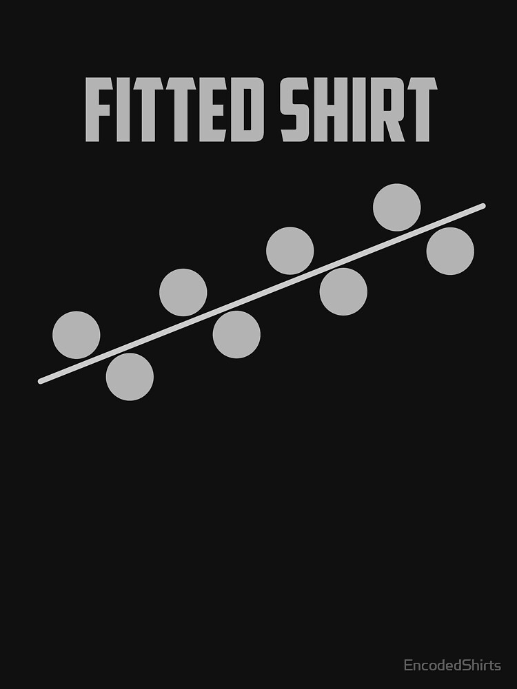 Machine Learning Fitted Shirt (statistically) by EncodedShirts