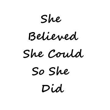 She Believed Inspirational Message by SundayMornArt