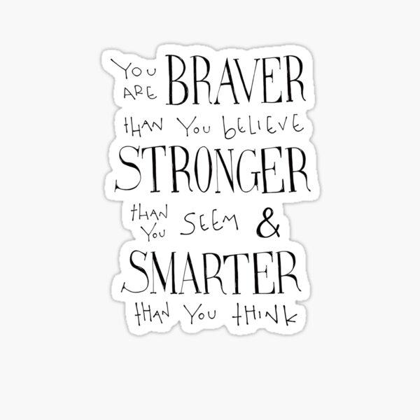 You are Braver Sticker