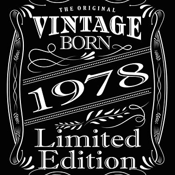 40th Birthday Design - Vintage Born 1978 Limited Edition by kudostees