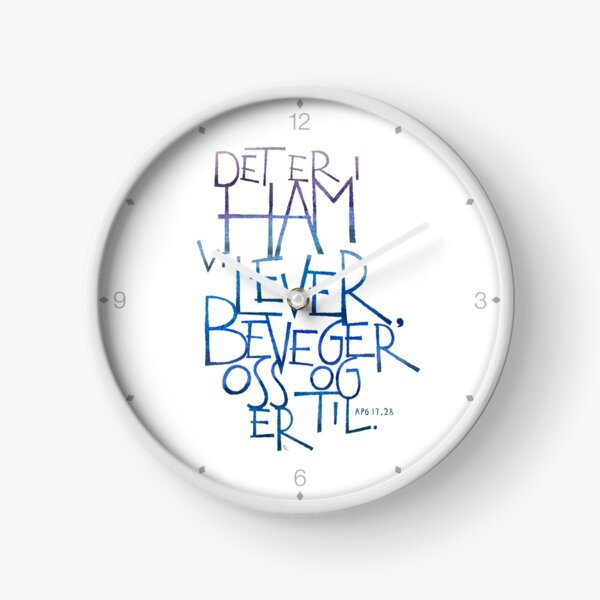 Det er i ham vi lever Clock
