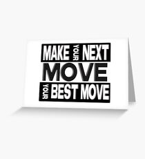 Your next move Greeting Card