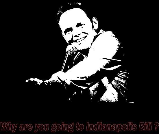 Warum gehst du nach Indianapolis Bill? von ANDIBLAIR