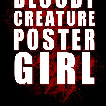 Bloody Creature Poster Girl - White Text by StrykingFX