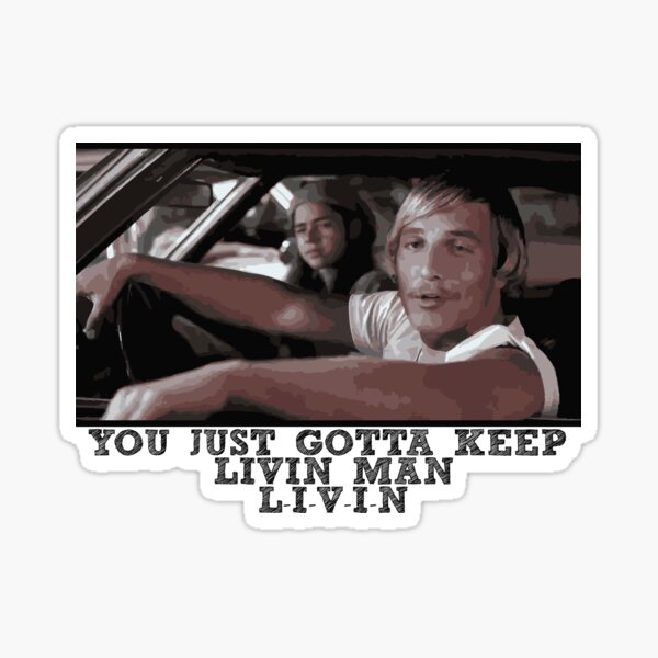 Dazed and Confused - Livin' Sticker