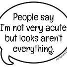 People Say... acute by jonlehre
