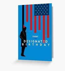 Designated Survivor - Birthday Card Greeting Card