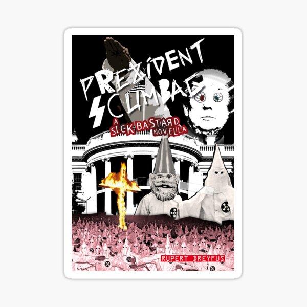 Prezident Scumbag! Sticker