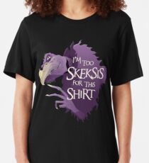 """I'm too Skeksis for this shirt"" Dark Crystal Chamberlain Slim Fit T-Shirt"