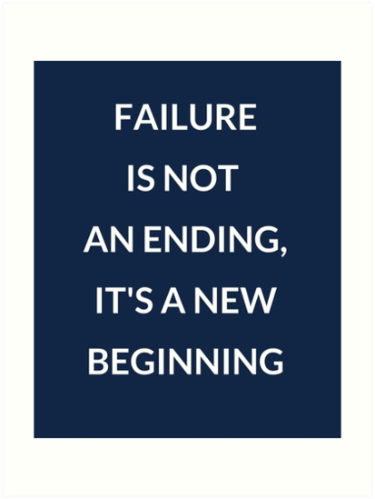 FAILURE IS NOT AN ENDING by IdeasForArtists