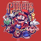Video Game Circus by KindaCreative