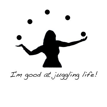 Good at juggling life! by YasLalu