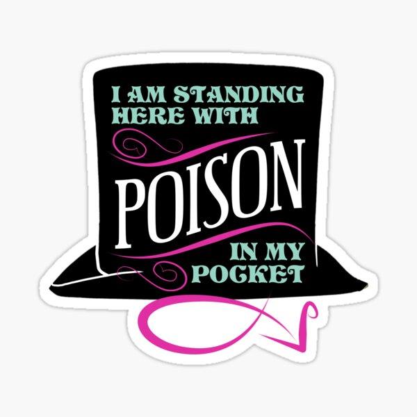 Poison In My Pocket Sticker
