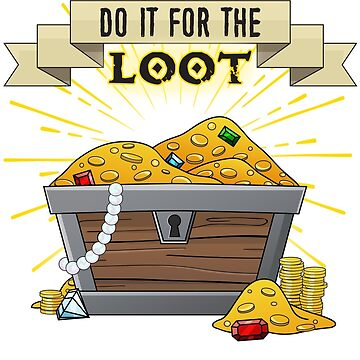 Do It For The Loot by Kallistiae