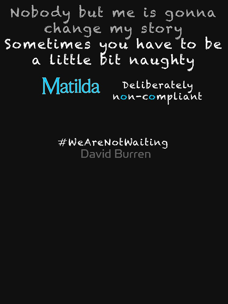 Non-compliant Matilda - white text by DavidBurren