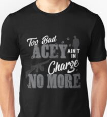 Acey Ain't in Charge Unisex T-Shirt