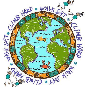 Climb Hard - Walk Soft by DaleCody