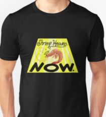 Shrimp! Heaven! NOW! T-Shirt
