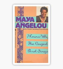 MAYA ANGELOU I KNOW WHY THE CAGED BIRD SINGS Sticker