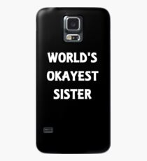 World's Okayest Sister Case/Skin for Samsung Galaxy