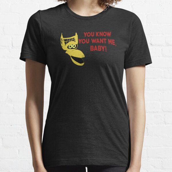 You Know You Want Me, Baby! Essential T-Shirt