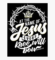 At The Name Of Jesus Every Knee Will Bow Photographic Print
