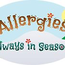 Allergies - Always in Season by JillPillDesign