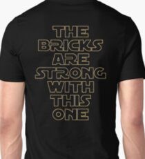 THE BRICKS ARE STRONG WITH THIS ONE Unisex T-Shirt