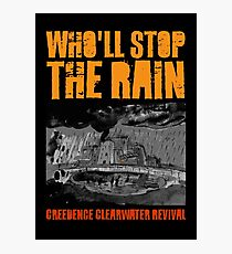 Creedence - Who'll Stop The Rain Photographic Print