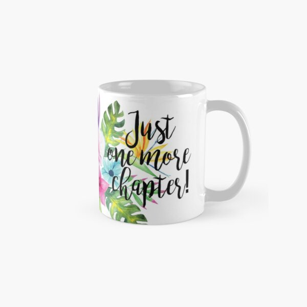 Just One More Chapter Classic Mug