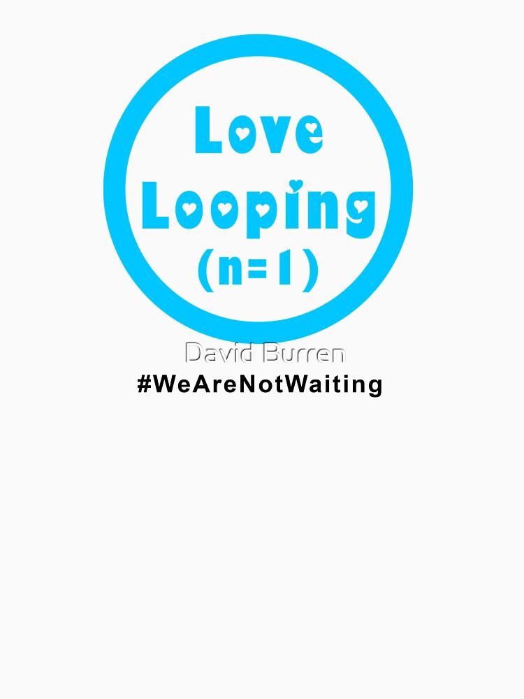 Love Looping - black text by DavidBurren