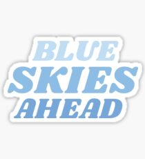 Blue Skies Ahead Sticker
