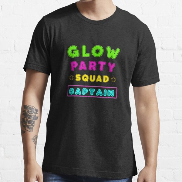 Glow Party Squad Captain - Group Party Outfit  Essential T-Shirt