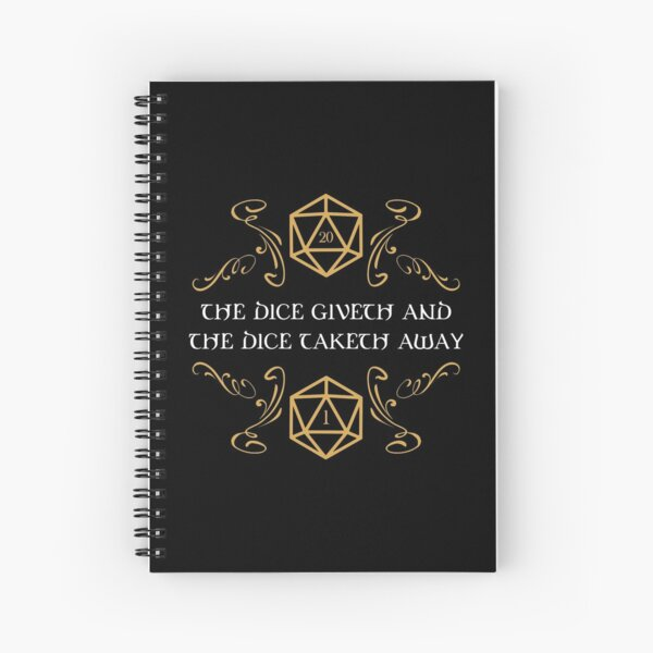 The Dice Giveth and Taketh Away Natural 20 and Critical Fail Spiral Notebook
