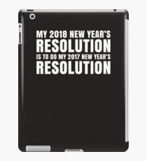 2018,New Year's Resolution Is To Do My 2017 Funny  iPad Case/Skin