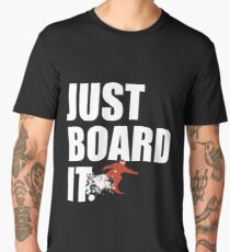 Just Board It Men's Premium T-Shirt