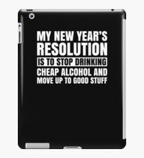 My New Year's Resolution Is To Stop Drinking Alcohol  iPad Case/Skin