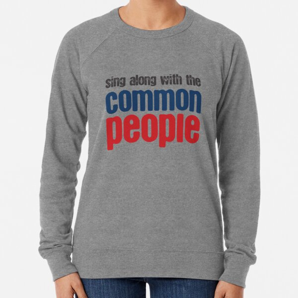Sing Along With The Common People Lightweight Sweatshirt