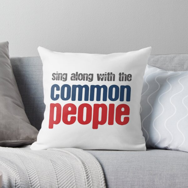 Sing Along With The Common People Throw Pillow