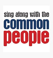 Sing Along With The Common People Photographic Print