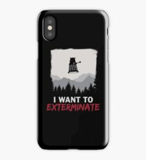 I want to EXTERMINATE iPhone Case/Skin