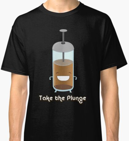 Take the Plunge Classic T-Shirt
