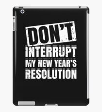 Don't Interrupt My New Year's Resolution Funny Humor  iPad Case/Skin